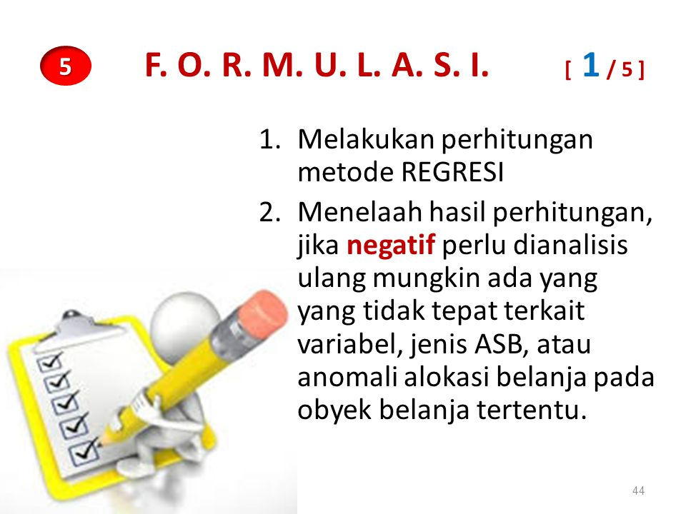 F. O. R. M. U. L. A. S. I. [ 1 / 5 ] 5. Melakukan perhitungan metode REGRESI.